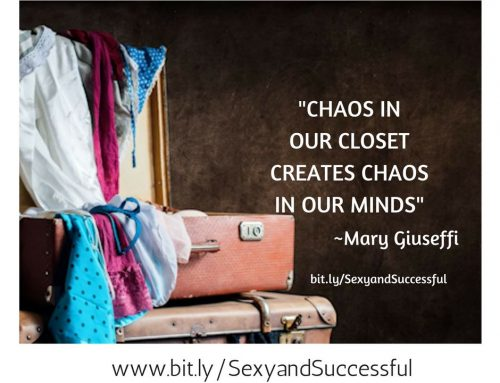 How to Bring Your Closet From Chaos to Calm and Other Daily Fixes for Living a Sexy, Successful and Satisfied Life!
